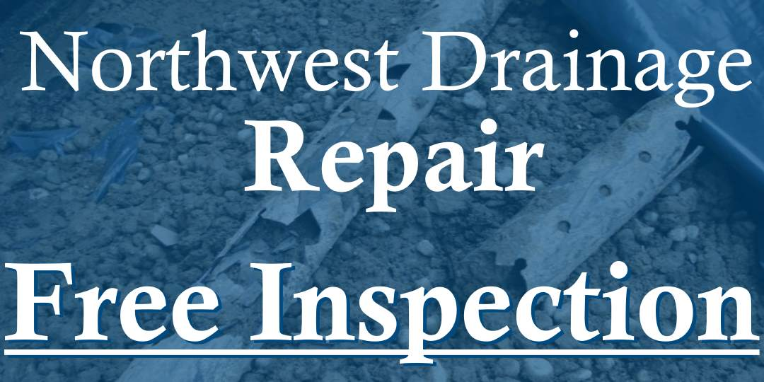 Northwest drainage repair and installation - Bothell, Woodinville and Kenmore