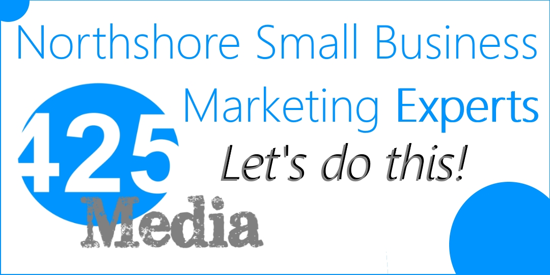 Small business marketing in Bothell, Woodinville and Kenmore - 425 Media